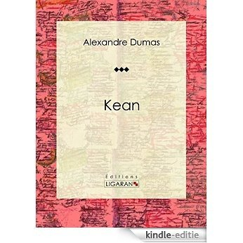 Kean: Pièce de théâtre (French Edition) [Kindle-editie]