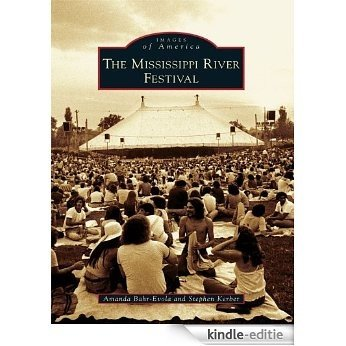 Mississippi River Festival, The (Images of America) (English Edition) [Kindle-editie]