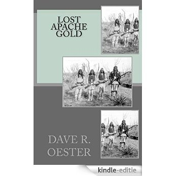 Lost Apache Gold (English Edition) [Kindle-editie]