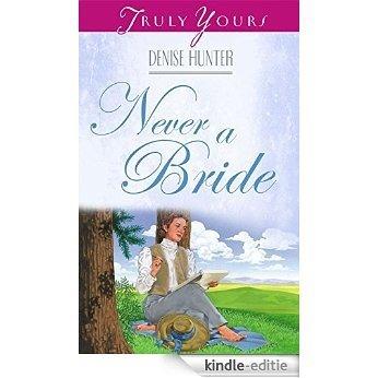 Never A Bride (Kansas Brides) [Kindle-editie]