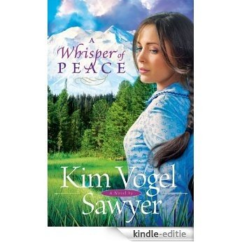 A Whisper of Peace (Heart of the Prairie Book #7) [Kindle-editie]
