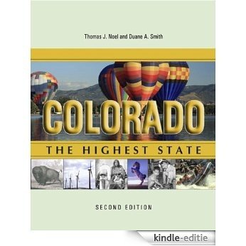 Colorado: The Highest State, Second Edition: The Highest State, Second Edition [Kindle-editie]