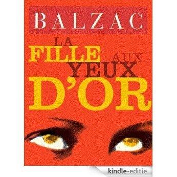 La Fille aux yeux d'or (Histoire des Treize) (French Edition) [Kindle-editie]