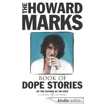 Howard Marks' Book Of Dope Stories [Kindle-editie]
