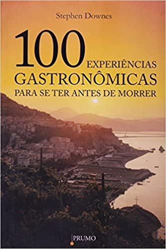 100 Experiências Gastronômicas Para Se Ter Antes de Morrer