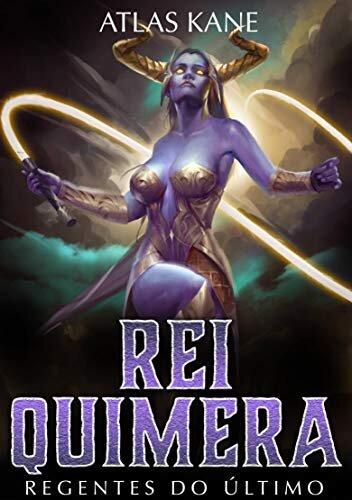 Rei Quimera 3: Regentes do Último Mundo