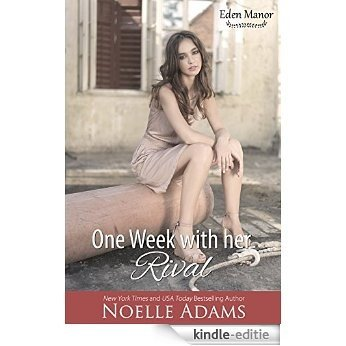 One Week with her Rival (Eden Manor Book 1) (English Edition) [Kindle-editie]