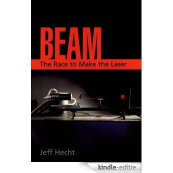 Beam: The Race to Make the Laser [Kindle-editie]