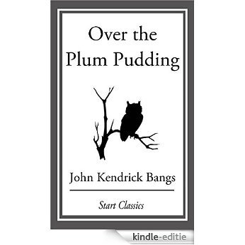 Over the Plum Pudding [Kindle-editie]