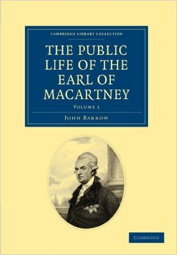 The Public Life of the Earl of Macartney (Cambridge Library Collection - British & Irish History, 17th & 18th Centuries)