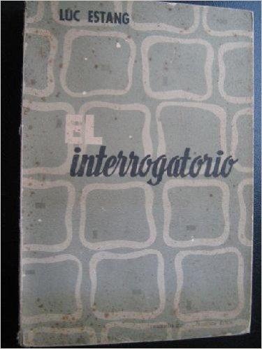 EL INTERROGATORIO [Tapa dura] by ESTANG, Luc