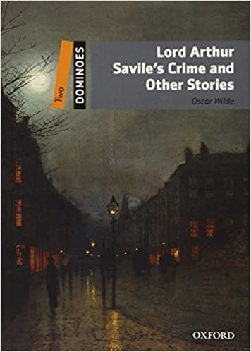 Dominoes: Lord Arthur Savile´S Crime and Other Stories