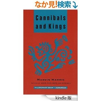 Cannibals and Kings: Origins of Cultures [Kindle版]