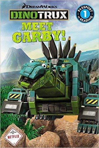 Dinotrux: Meet Garby!