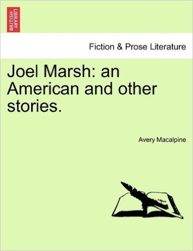 Joel Marsh: An American and Other Stories.