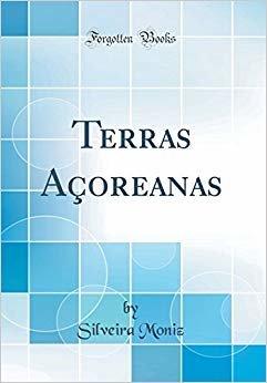 Terras Açoreanas (Classic Reprint)