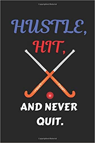 Hustle Hit And Never Quit: Writing 102 Hockey Pages 6 x 9 Notebook Journal