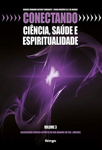 Conectando: ciência, saúde e espiritualidade - volume 3