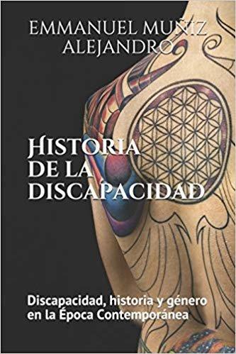 Historia de la discapacidad: Discapacidad. Historia y género en la Época Contemporánea: Edición Estándar