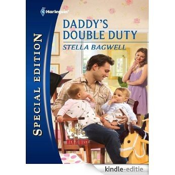 Daddy's Double Duty (Men of the West) [Kindle-editie]