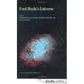"""Fred Hoyle's Universe: Proceedings of a Conference Celebrating Fred Hoyle's Extraordinary Contributions to Science 25-26 June 2002 Cardiff University, ... Universe"""" Conference, 24-26 June, 2002 [Kindle-editie]"""