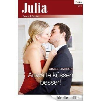 Anwälte küssen besser! (Julia 19) (German Edition) [Kindle-editie]