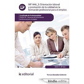 Orientación laboral y promoción de la calidad en la Formación Profesional para el Empleo. SSCE0110 [Kindle-editie]