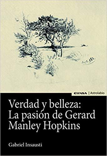 VERDAD Y BELLEZA: LA PASIÓN DE GERARD MANLEY HOPKINS (Astrolabio Lengua y Literatura)