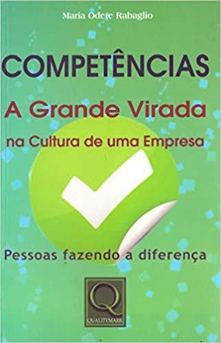 Competências. A Grande Virada na Cultura de Uma Empresa