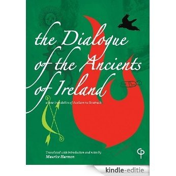 The Dialogue of the Ancients of Ireland: A new translation of Acallam na Senorach [Kindle-editie]