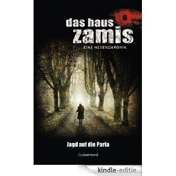Das Haus Zamis 8 - Jagd auf die Paria [Kindle-editie]