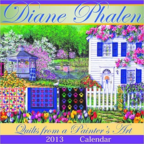 Diane Phalen: Quilts from a Painter's Art Calendar