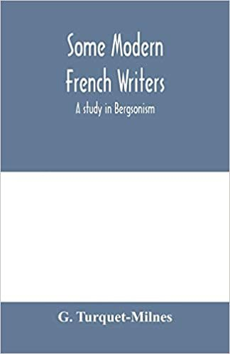 Some modern French writers, a study in Bergsonism