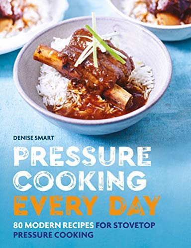 Pressure Cooking Every Day: 80 modern recipes for stovetop pressure cooking (English Edition)