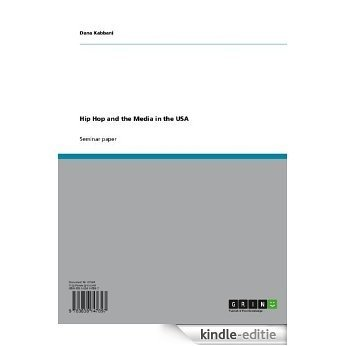 Hip Hop and the Media in the USA [Kindle-editie]