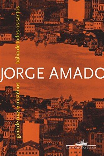 Bahia de Todos-os-Santos: Guia de ruas e mistérios