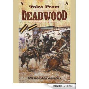 Tales from Deadwood [Kindle-editie]