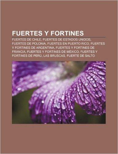 Fuertes y Fortines: Fuertes de Chile, Fuertes de Estados Unidos, Fuertes de Polonia, Fuertes En Puerto Rico, Fuertes y Fortines de Argenti