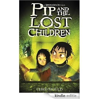 Spindlewood: 3: Pip and the Lost Children (English Edition) [Kindle-editie]