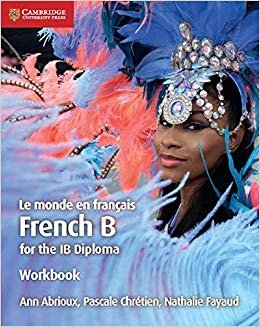 Le monde en français Workbook: French B for the IB Diploma