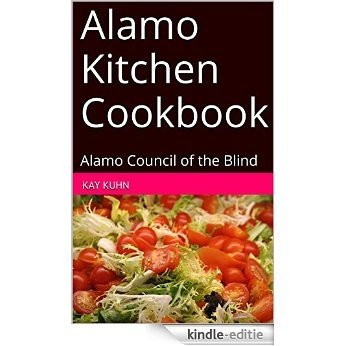 Alamo Kitchen Cookbook: Alamo Council of the Blind (English Edition) [Kindle-editie]