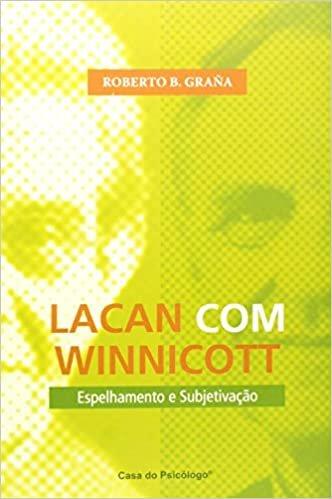 Lacan Com Winnicot - Espelhamento E Subjetivacao