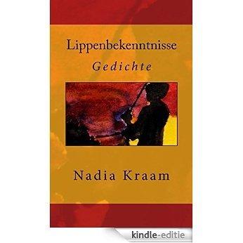 Lippenbekenntnisse: Gedichte (German Edition) [Kindle-editie]