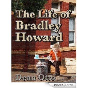 The Life of Bradley Howard (English Edition) [Kindle-editie]