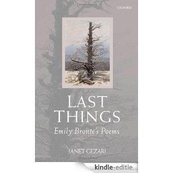 Last Things: Emily Brontë's Poems: Emily Bronte's Poems [Kindle-editie]