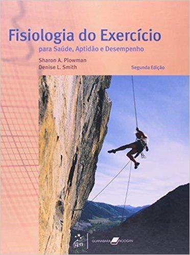 Fisiologia do Exercício. Para Saúde, Aptidão e Desempenho