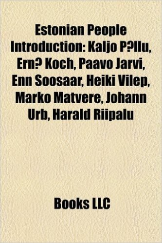 Estonian People Introduction: Ulle Kukk, Paavo Jarvi, Rudolf Tobias, Enn Soosaar, Marko Matvere, Johann Urb, ELO Viiding, Johannes Letzmann