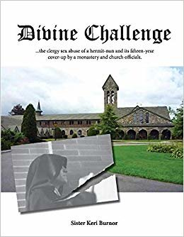 Divine Challenge: The Clergy Sex Abuse of a Hermit-Nun and Its Fifteen-Year Cover-Up descargar
