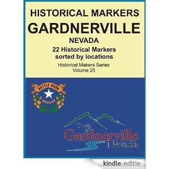 Historical Markers GARDNERVILLE, NEVADA (Historical Markers Series Book 25) (English Edition) [Kindle-editie]