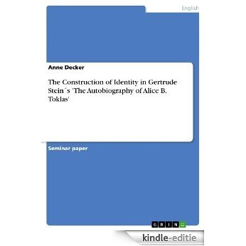 The Construction of Identity in Gertrude SteinŽs 'The Autobiography of Alice B. Toklas' [Kindle-editie]